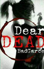 Dear Dead[EnRéécriture]  by Starry_Dream