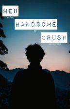 Her Handsome Crush  by aldrinenator