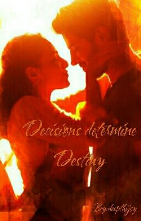Decisions determine Destiny by deepthijoy