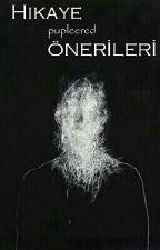 HİKAYE ÖNERİLERİ (DESTEK)  by pupleered