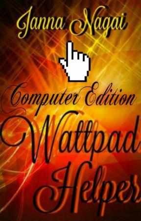 Wattpad Helper!!! by JennySione