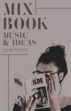 mix book ♫ music and ideas by anmethyst