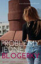 Problémy jednej blogerky by said_jamie