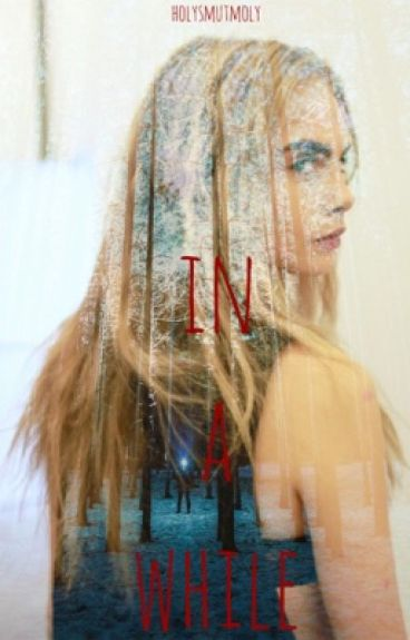 in a while    cara delevingne
