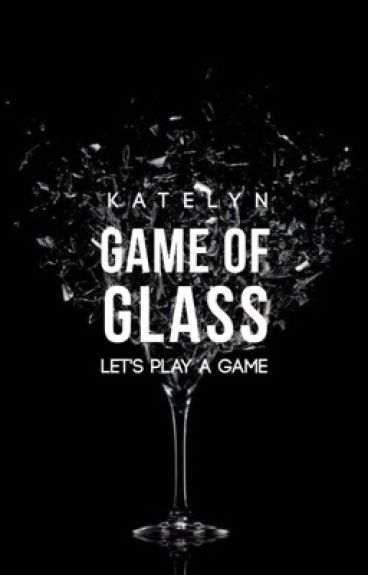 Game of Glass [On Hold]