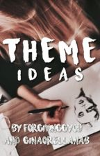 Theme Ideas [2] by ginaorellanab