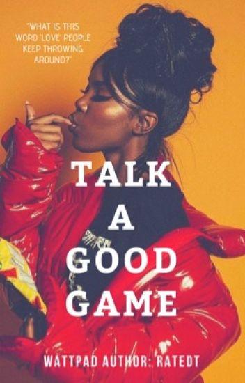 Talk A Good Game