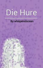 Die Hure by whisperedocean