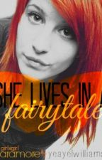 She Lives in a Fairy Tale **(PARAMORE//HAYLEY WILLIAMS)**(GirlxGirl)** by andyscircuspants