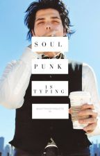 [COMPLETED] SoulPunk Is Typing - Geetrick/Peterick by QuittingsForQuitters