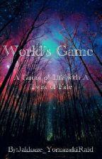 World's Game by Jakkaze_YomazakiRaid