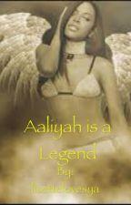 Aaliyah is a Legend by lisettelovesya