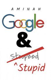 Google & Stupid by SingingSmiley