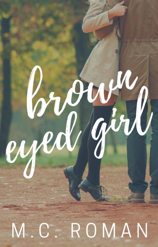 Brown Eyed Girl by MCRomances