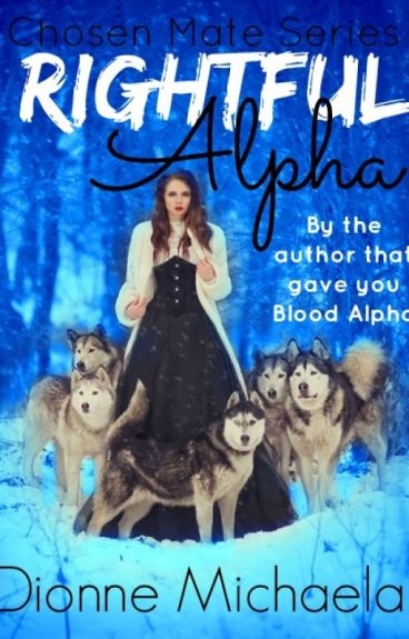 Rightful Alpha (Chosen Mate Series 3)