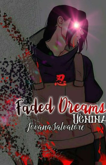 Faded Dreams - Uchiha/ Prva Knjiga