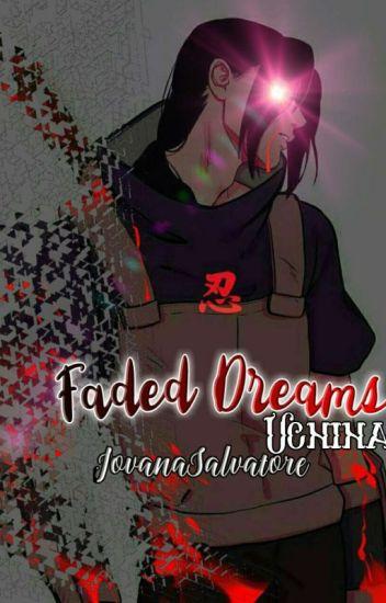 Faded Dreams - Uchiha/ Prva Knjiga