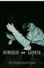Mensagem ➡ Camren  by Jaurebello121