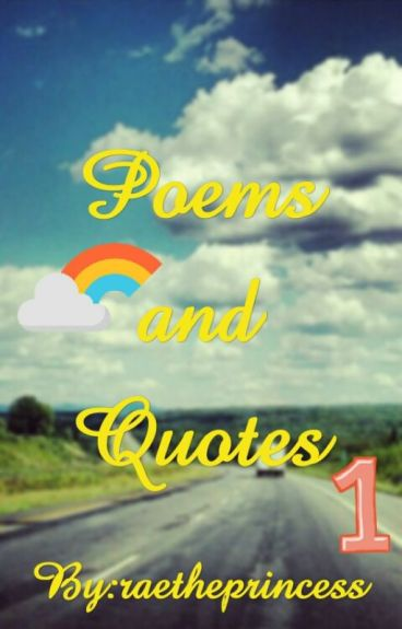 Poems and Quotes by raetheprincess