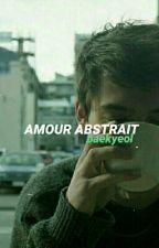 AMOUR ABSTRAIT (baekyeol) by suceyeol