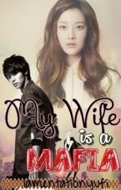 My wife is a Mafia by tayleeeeeer