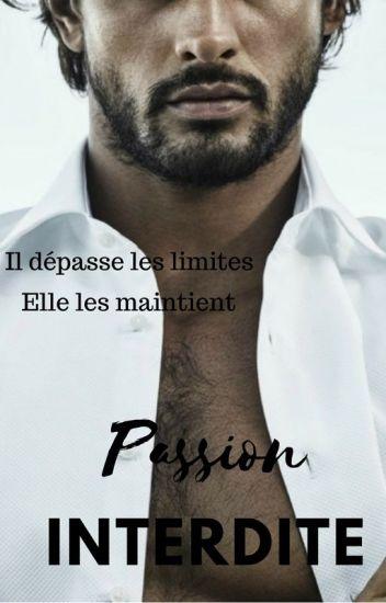 Passion Interdite (Terminé)