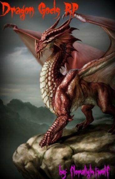 Dragon Gods RP *CLOSED*