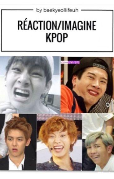 RÉACTIONS/IMAGINE K-POP