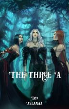 The three A by Aylanaa