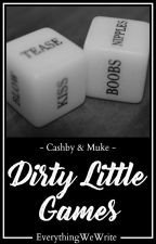 Dirty Little Games // Cashby & Muke by EverythingWeWrite