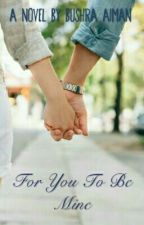 For You To Be Mine  by BushrAiman