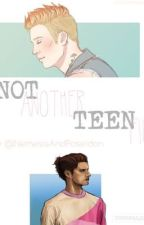 Not Another Teen Fic... by NemesisAndPoseidon