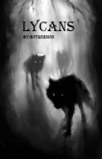 LYCANS - Η ΑΡΧΉ by GothDemon