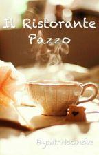 Il Ristorante Pazzo by MrNsonde