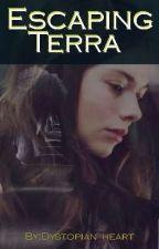 Escaping Terra (A Dystopian Novel) by Dystopian_heart
