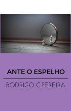 Ante o espelho by RodrigoP36