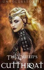 The Queen's Cutthroat by untoldxstories