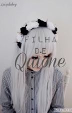 Filha de Quione by LuizaUchihaHyuuga