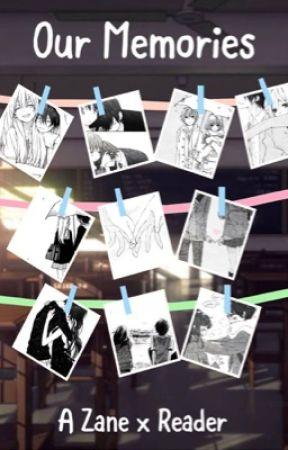 Our Memories- Lovers Lane Zane X Reader by AriWritesStuff