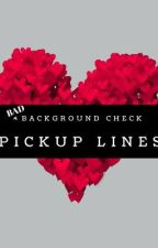 (Bad) Background Check Pick-Up Lines by dyscourselove