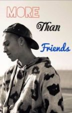 More Than Friends (Kalin and Myles Story) by lovinkam