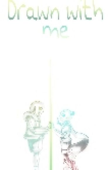 Drawn With Me [EraserXReboot]