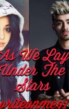 As We Lay Under The Stars (A Camren Story) [ON HOLD] by writeonme91