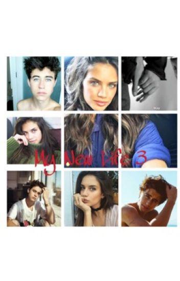 My New Life 3 Nash Grier~Sara Sampaio~Magcon