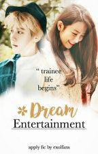 Dream Entertainment (APPLY FIC) 드림 엔트 by exolfans