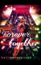 Forever together - Miraculous  by sweetpinki