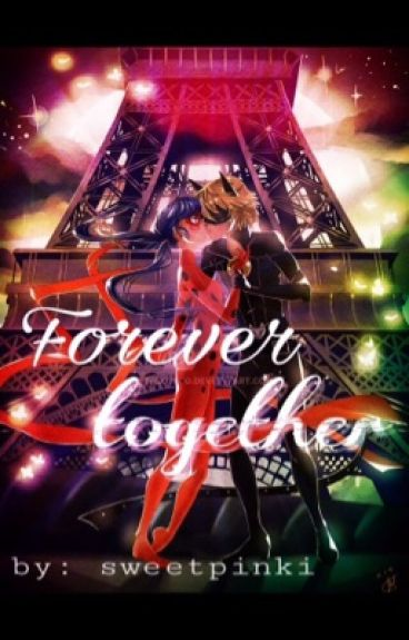 Forever together - Miraculous