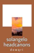 Solangelo headcanons by Dowqri
