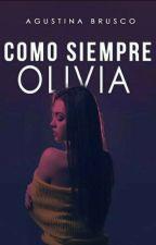 Como siempre: Olivia ✔ | A la venta. by agustinabr_