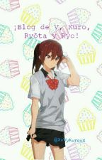 ¡BlOg De V, KuRo, RyŌta Y rYo(?)! by XxVyKuroXx